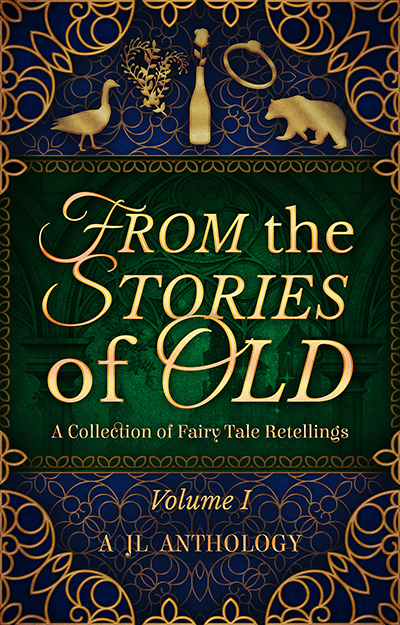Cover Reveal: From the Stories of Old: A Collection of Fairy Tale Retellings