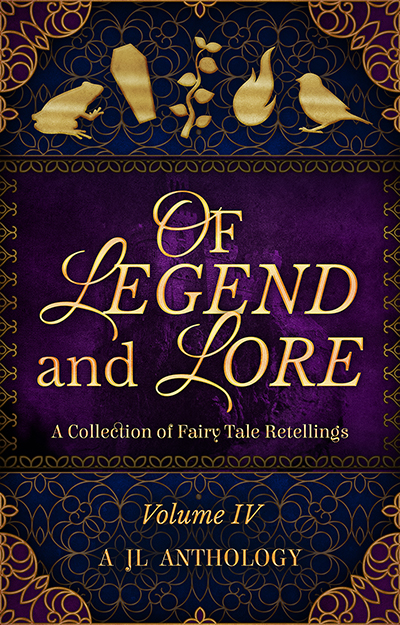 Release Day: Of Legend and Lore: A Fairy Tale Retelling Anthology
