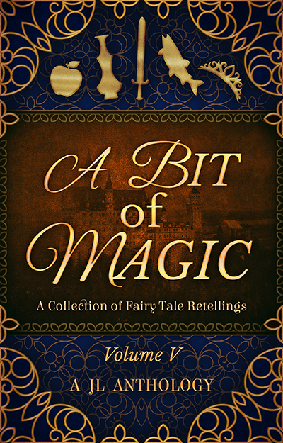 Release Day: A Bit of Magic: A Fairy Tale Retelling Anthology