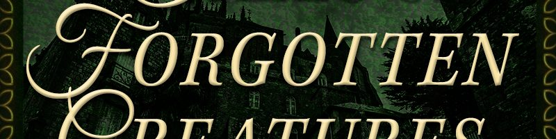 Release Day: Tales of Forgotten Creatures